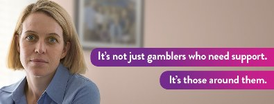 It's not just gamblers who need support.  It's those around them.